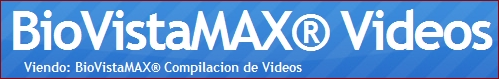 Videos BioVistaMAX y Youtube